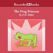 The Frog Princess Audiobook, by E. D. Baker