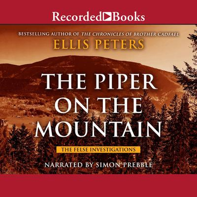 The Piper on the Mountain Audiobook, by Ellis Peters