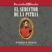 El seductor de la patria Audiobook, by Enrique Serna