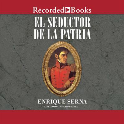 El seductor de la patria Audiobook, by Enrique Serna