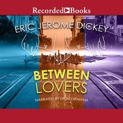 Between Lovers Audiobook, by Eric Jerome Dickey