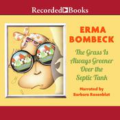 The Grass Is Always Greener over the Septic Tank, by Erma Bombeck