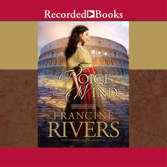 A Voice in the Wind Audiobook, by Francine Rivers