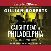 Caught Dead in Philadelphia Audiobook, by Gillian Roberts