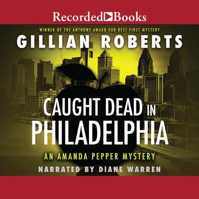 Caught Dead in Philadelphia Audiobook, by Gillian Roberts