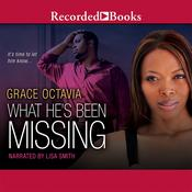 What Hes Been Missing Audiobook, by Grace Octavia