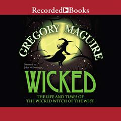 Wicked: Life and Times of the Wicked Witch of the West Audiobook, by Gregory Maguire