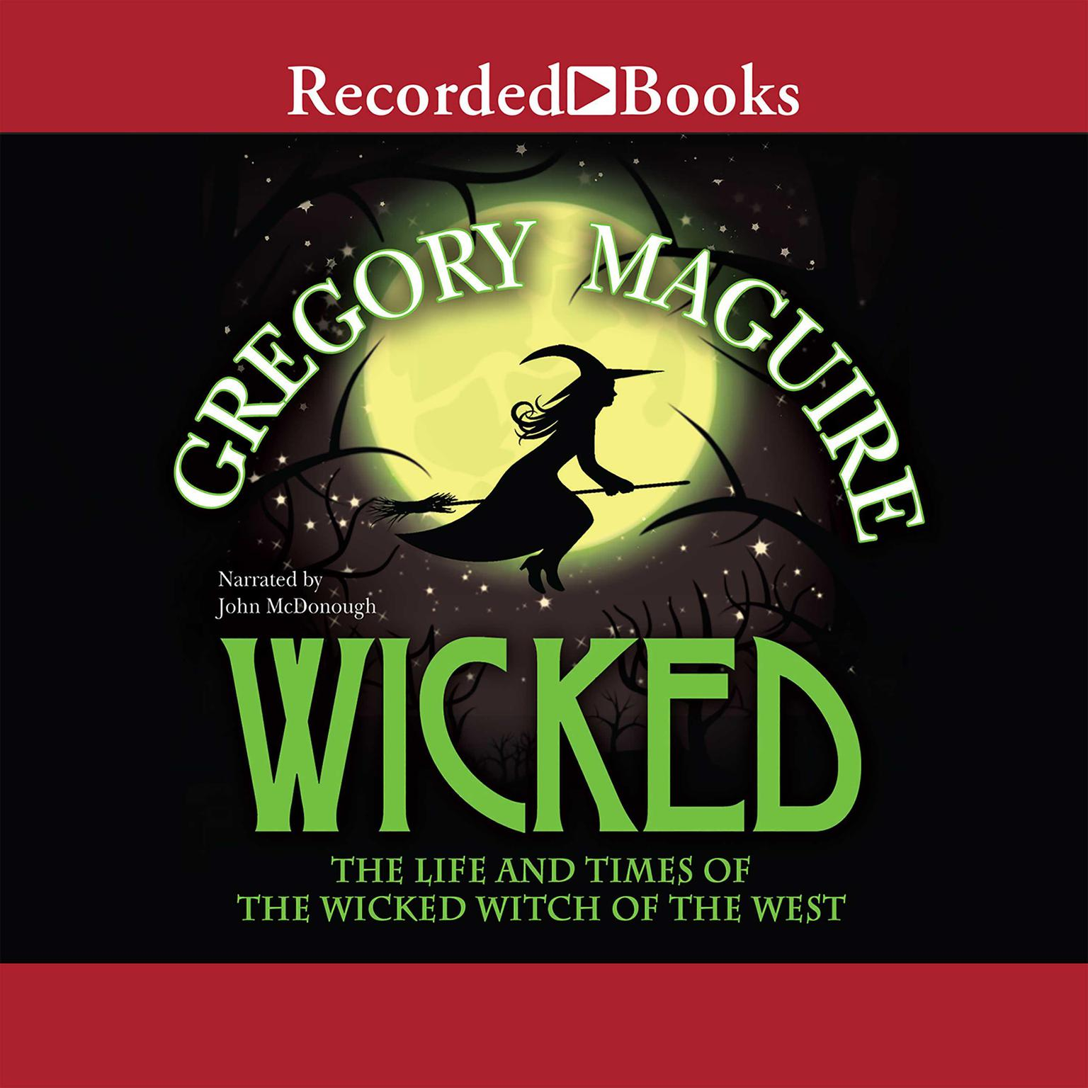 Printable Wicked: Life and Times of the Wicked Witch of the West Audiobook Cover Art