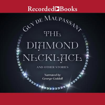 The Diamond Necklace and Other Stories Audiobook, by Guy de Maupassant