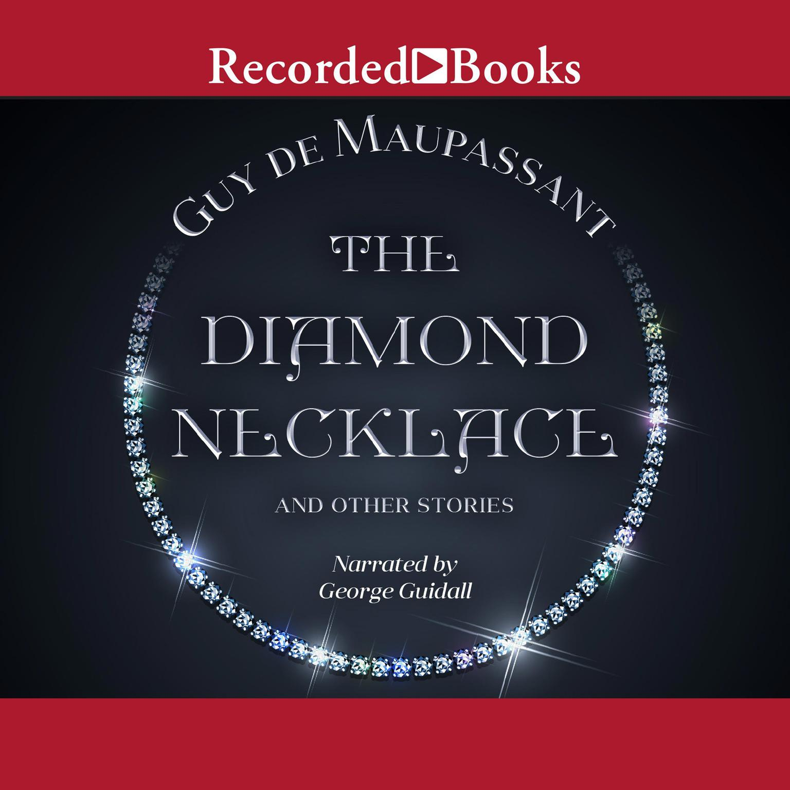 true and false values guy maupassant s story diamond neckl After mme l loses the necklace & must repay the debt, she endures 10 years of hardship only to find out the necklace is a fake mme loisel's intense desire for a different life is then equally matched by her intense suffering.