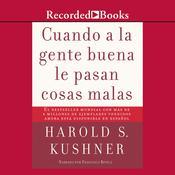 Cuando a la gente buena le pasan cosas malas, by Harold Kushner