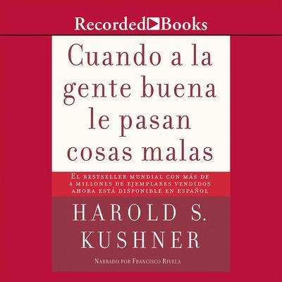 Cuando a la gente buena le pasan cosas malas Audiobook, by Harold Kushner