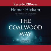 The Coalwood Way: A Memoir Audiobook, by Homer Hickam