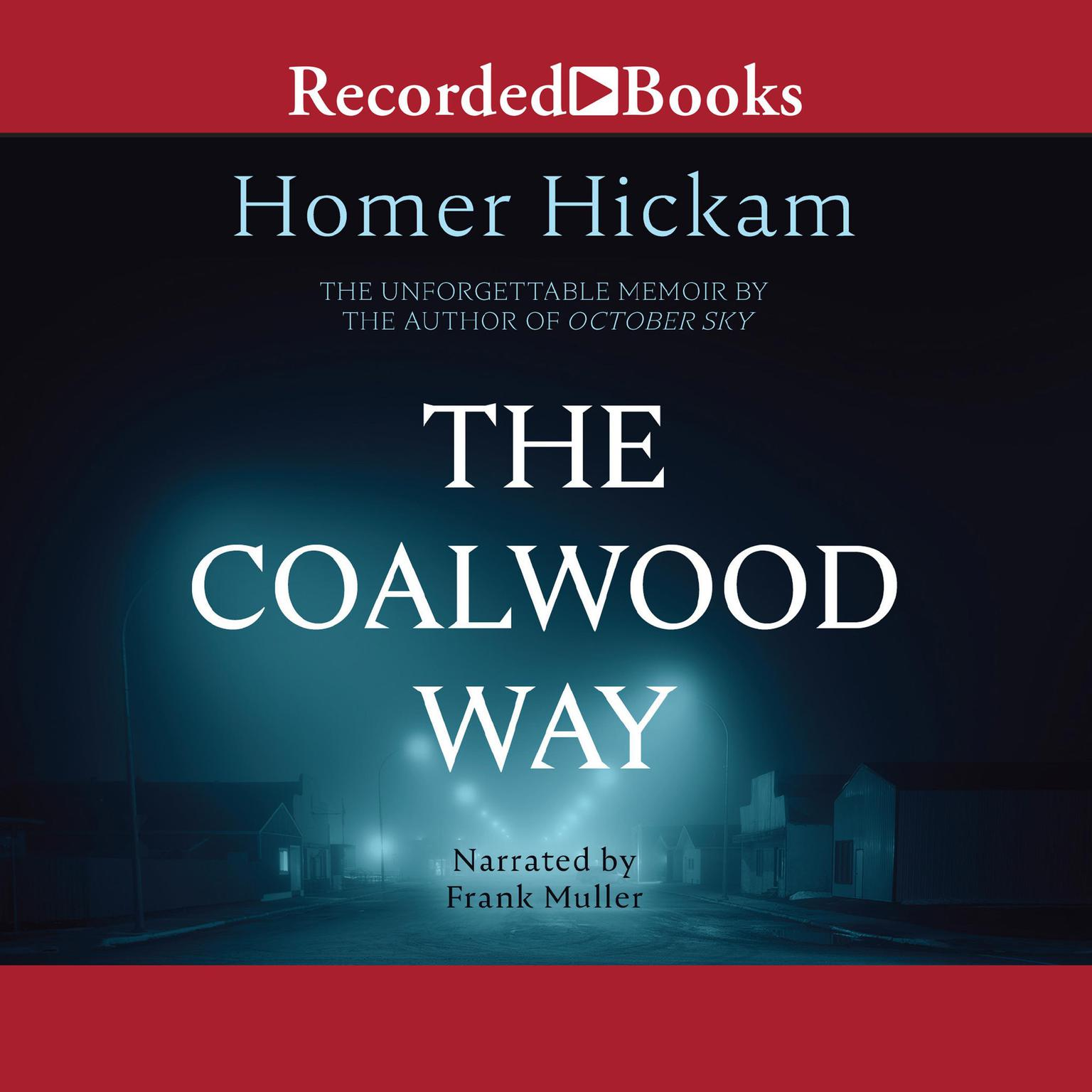 Printable The Coalwood Way: A Memoir Audiobook Cover Art