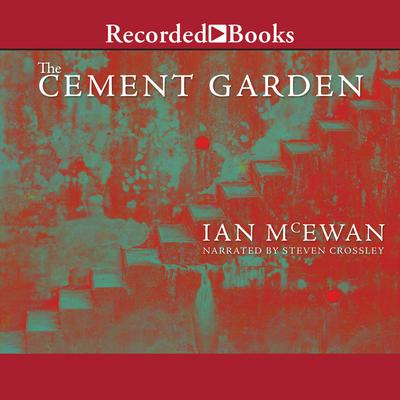 The Cement Garden Audiobook, by Ian McEwan