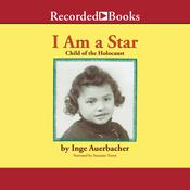 I Am a Star: Child of the Holocaust, by Inge Auerbacher