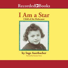 I Am a Star: Child of the Holocaust Audiobook, by Inge Auerbacher