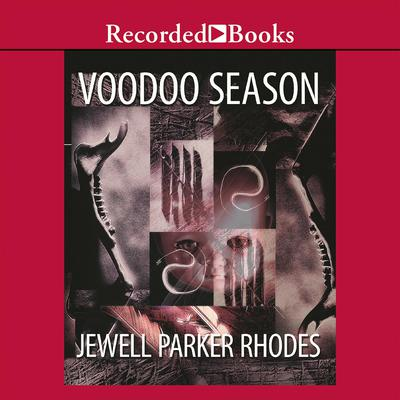 Voodoo Season: A Marie Laveau Mystery Audiobook, by Jewell Parker Rhodes