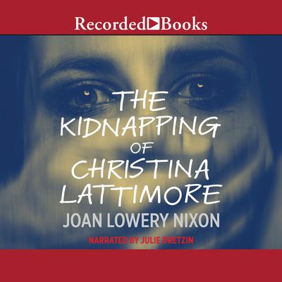 The Kidnapping of Christina Lattimore Audiobook, by Joan Lowery Nixon