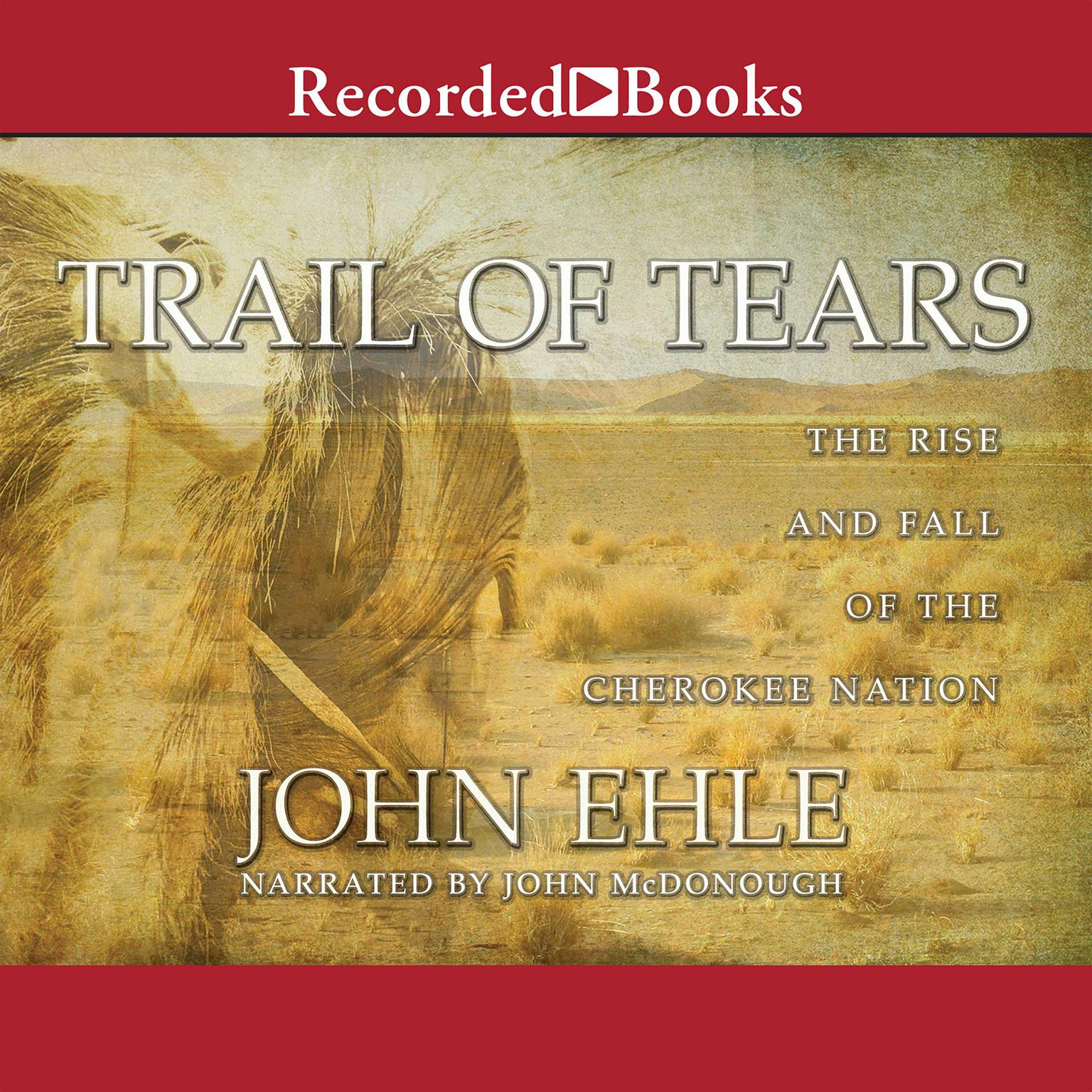 Printable Trail of Tears: The Rise and Fall of the Cherokee Nation Audiobook Cover Art