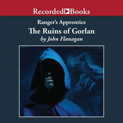 The Ruins of Gorlan Audiobook, by John A. Flanagan