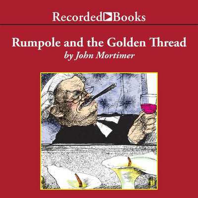 Rumpole and the Golden Thread Audiobook, by John Mortimer