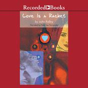 Love is a Racket, by John Ridley