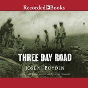 Three Day Road Audiobook, by Joseph Boyden