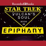 Epiphany: Star Trek: Vulcans Soul Trilogy Book 3 Audiobook, by Josepha Sherman, Susan Schwartz