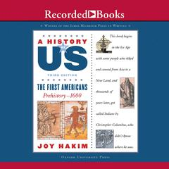 The First Americans::  Book 1 (Prehistory-1600) Audiobook, by Joy Hakim