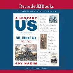War, Terrible War: Book 6 (1855-1865) Audiobook, by Joy Hakim