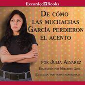 De cómo las muchachas García perdieron el acento, by Julia Alvarez