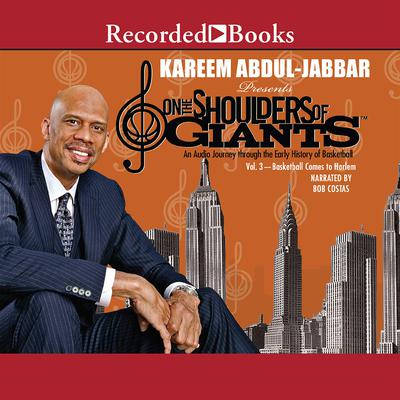 On the Shoulders of Giants, Vol. 3: Basketball Comes to Harlem Audiobook, by Kareem Abdul-Jabbar
