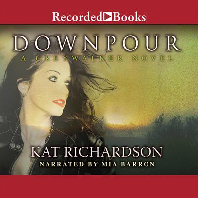 Downpour: A Greywalker Novel Audiobook, by Kat Richardson