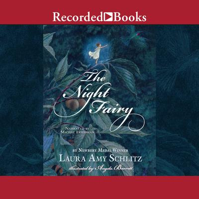 The Night Fairy Audiobook, by Laura Amy Schlitz