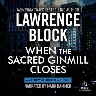 When the Sacred Ginmill Closes Audiobook, by