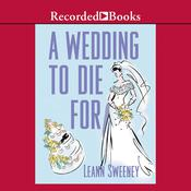 A Wedding to Die For, by Leann Sweeney