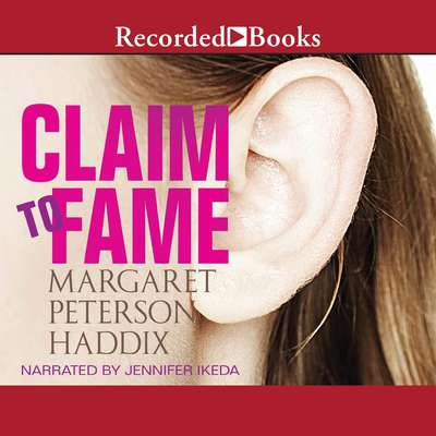 Claim to Fame Audiobook, by Margaret Peterson Haddix