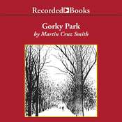 Gorky Park: A Novel Audiobook, by Martin Cruz Smith