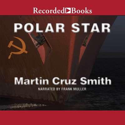 Polar Star: A Novel Audiobook, by Martin Cruz Smith