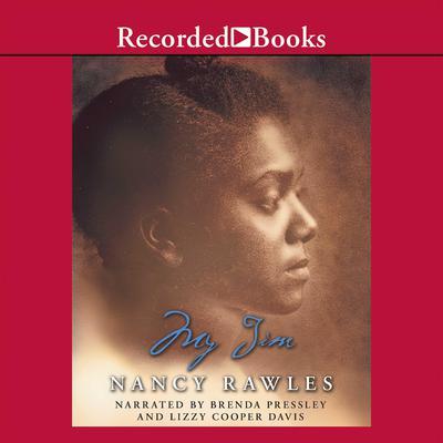 My Jim: A Novel Audiobook, by Nancy Rawles