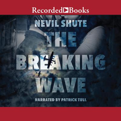 The Breaking Wave Audiobook, by Nevil Shute