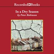 In a Dry Season: A Novel of Suspense Audiobook, by Peter Robinson