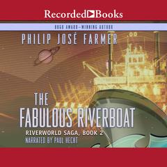 The Fabulous Riverboat Audiobook, by Philip José Farmer