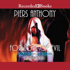 For Love of Evil Audiobook, by Piers Anthony