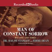 Man of Constant Sorrow: My Life and Times Audiobook, by Ralph Stanley