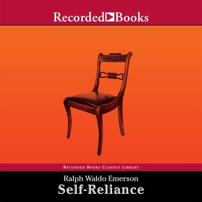 Self-Reliance: The Wisdom of Ralph Waldo Emerson as Inspiration for Daily Living Audiobook, by Ralph Waldo Emerson