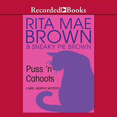 Pussn Cahoots Audiobook, by Rita Mae Brown