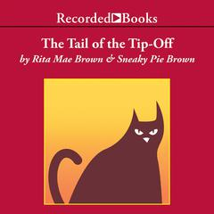 The Tail of the Tip-Off Audiobook, by Rita Mae Brown, Sneaky Pie Brown