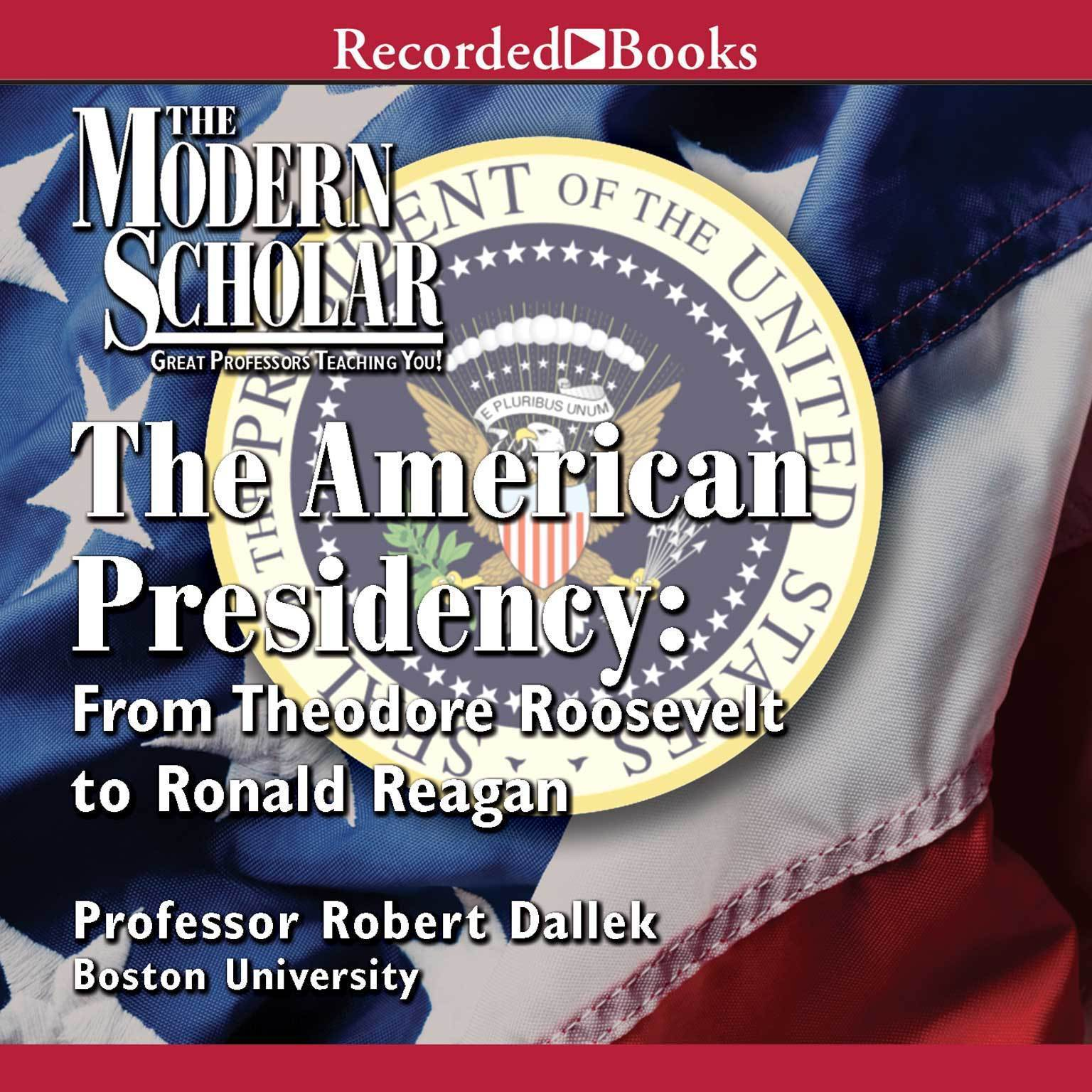 Printable The American Presidency: From Theodore Roosevelt to Ronald Reagan Audiobook Cover Art